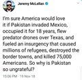 What if Pakistan invades Maxico, occupied it, killed American, same way America invade Afghanistan, occupied it, killed Pakistanis. Jeremy