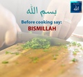 Say BismiLlah before cooking