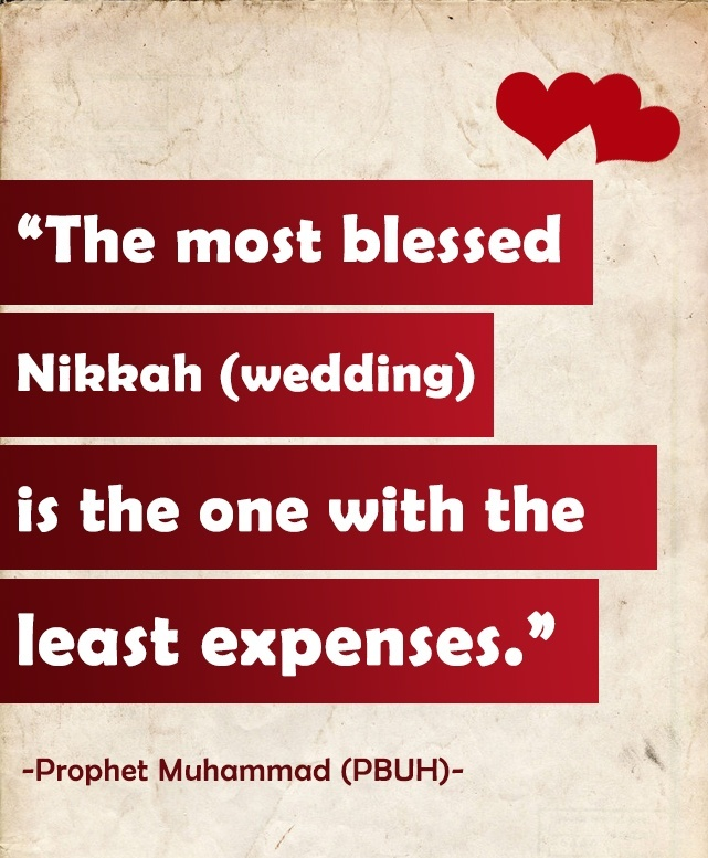 Most blessed nikah wedding is the one with least expense