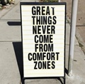 Great things never comes from comfort zone