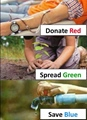 Donate Red - Spread Green - Save Blue