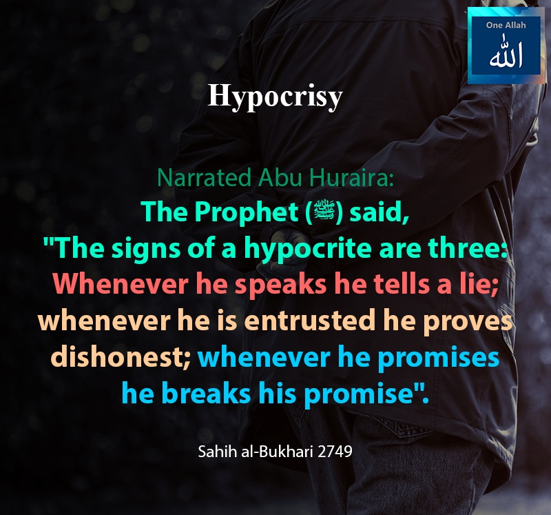 The sign of hypocrite are three - Lier, Dishonest and Breaks promise - Sahih Bukhari 2749