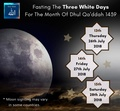 Fasting The Three White Days Dont Miss This Great Opportunity For The Month Of Dhul Qadah 1439