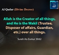 Allah is the creator of all things and He is the Wakil - Surah Az Zumur 39-62