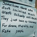 Anti social or No tolerance for drama stupidity and fake people