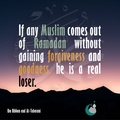 If any Muslim comes out of Ramadan without gaining forgiveness and goodness he is a real loser Hadith