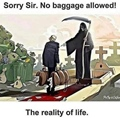 Reality of Life - Baggage not allowed