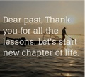 Past Thank you for all lessons lets start new chapter of life