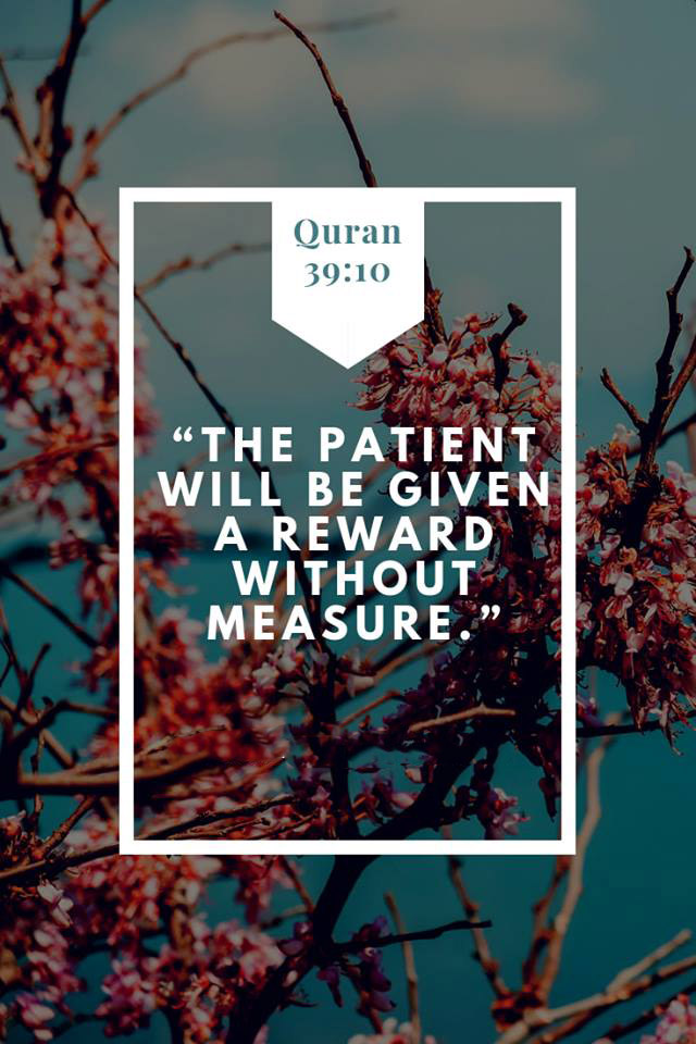 The patient will be given reward without measure - Quran 39-10