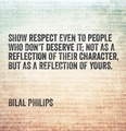 Show respect to people who dont deserve it
